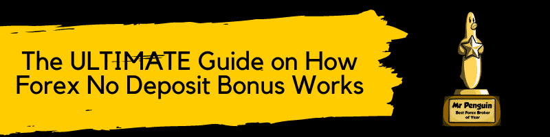 The ULTIMATE Guide on How Forex No Deposit Bonus Works
